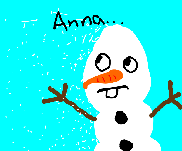 Anna, I don't feel so good...