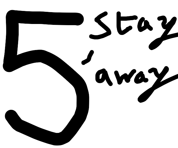 5 telling you to stay away