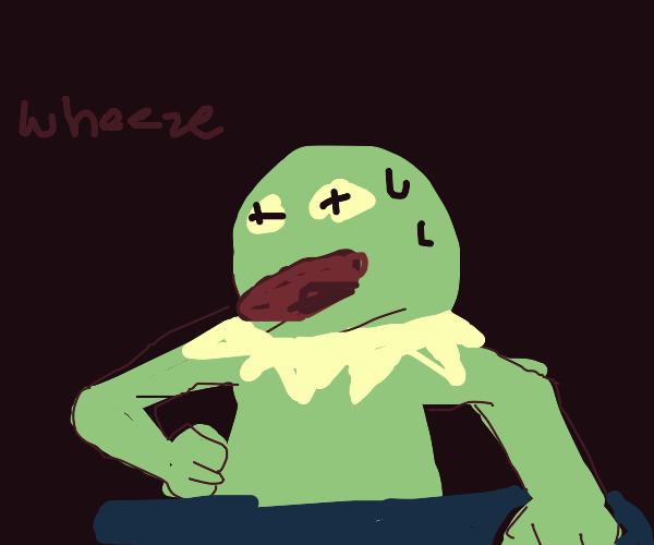 Kermit WHEEZES