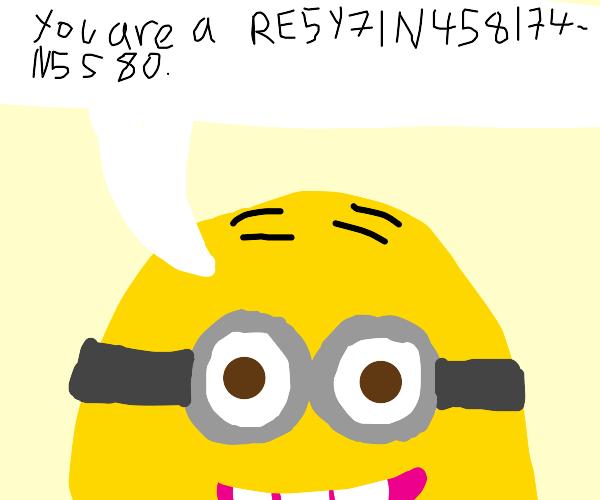 Despicable TV calls you a RE5Y7INY458I74N558O