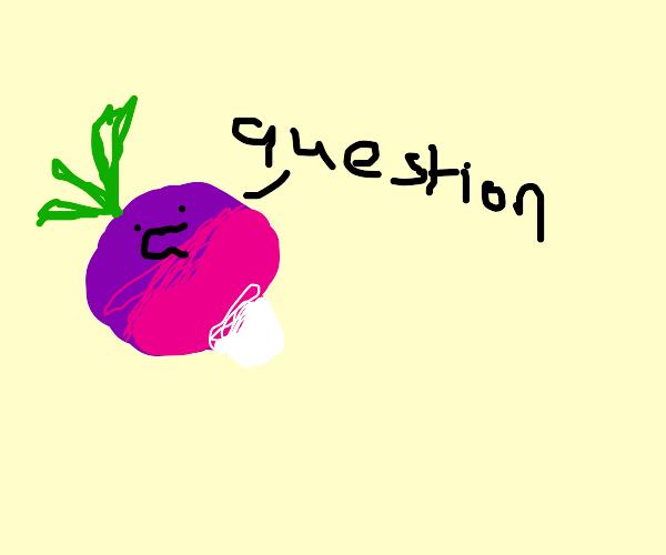 Radish asks you a question
