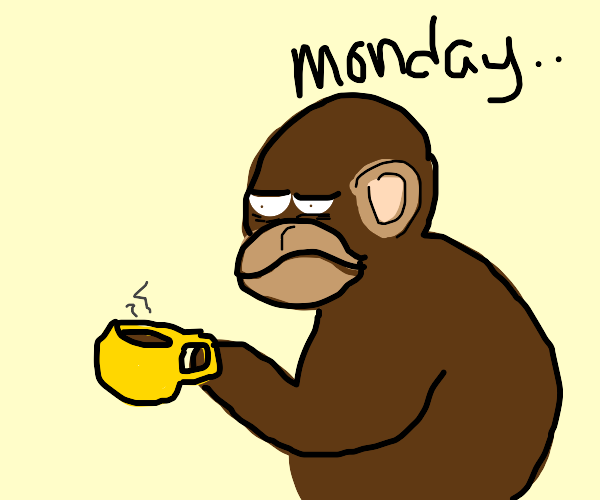 Monkey wakes up too early