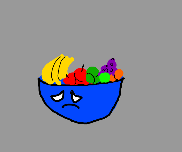 Fruitbowl with face is sad