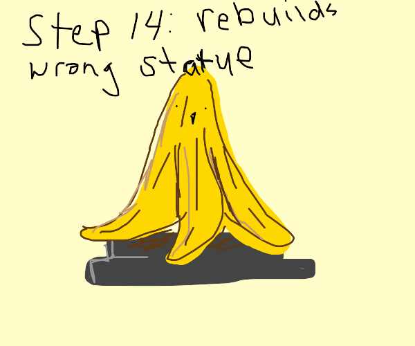 Step 13:Convince architects to rebuild statue