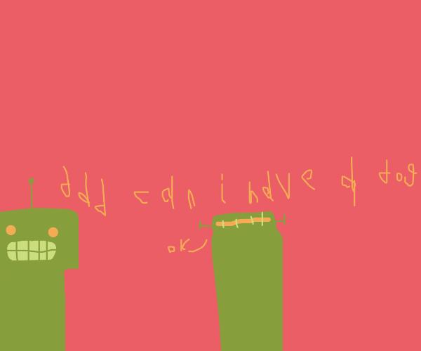 green robot asks dad for dog