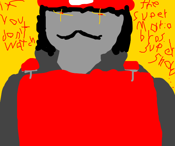 IF YOU DONT WATCH THE SUPERMARIO BROTHERS SUP
