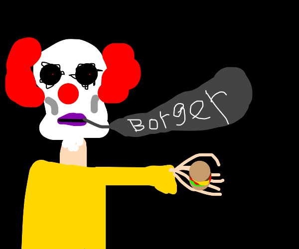 "Ronald McDonald offers you a ""Borger"""
