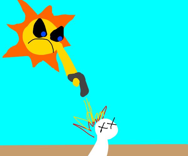 The Sun Shoots Him Dead