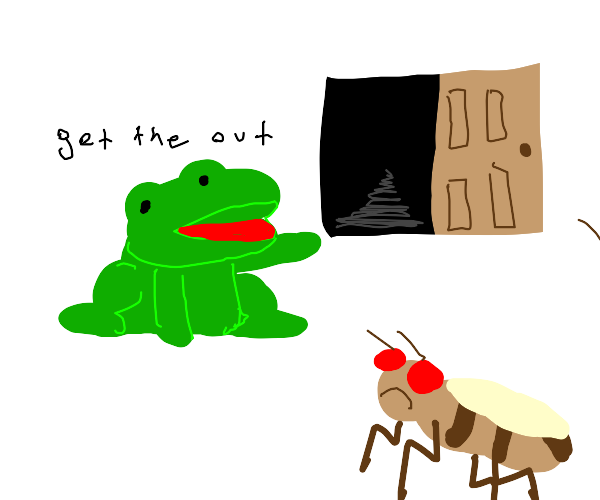 freg angry at bug tells him to get out