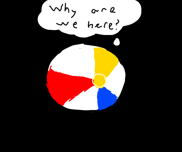 beach ball asks what its purpose in life is