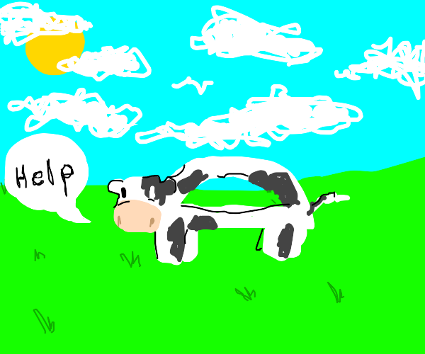 D shaped cow asks for help