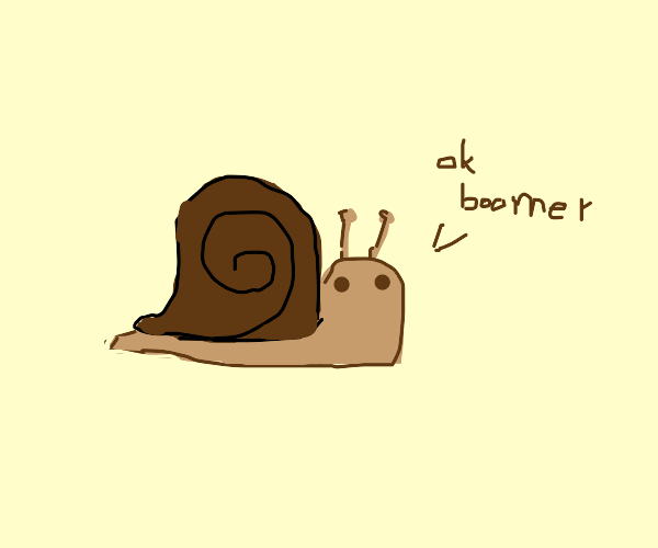 cool snail says ok boomer