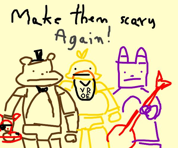make fnaf scary again
