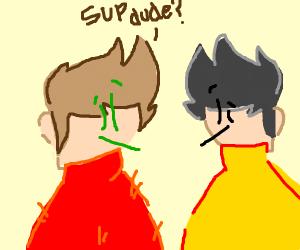 'sup, dude?
