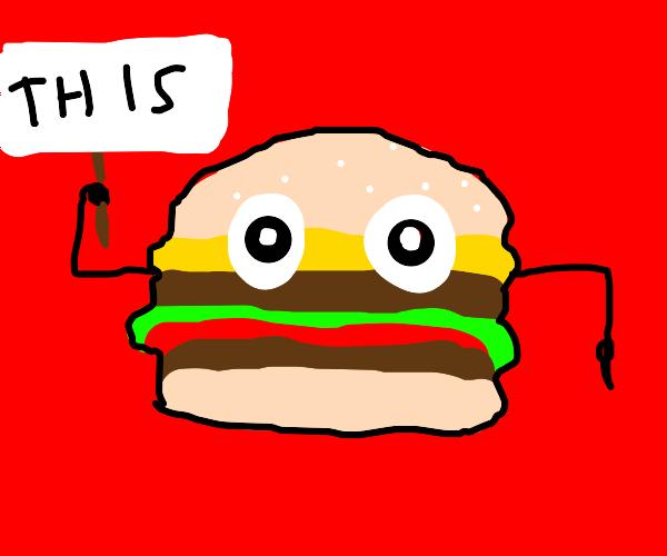 "burger says ""THIS"""