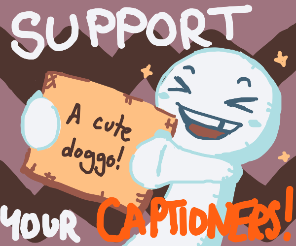 A cute doggy (support your captioners) =)