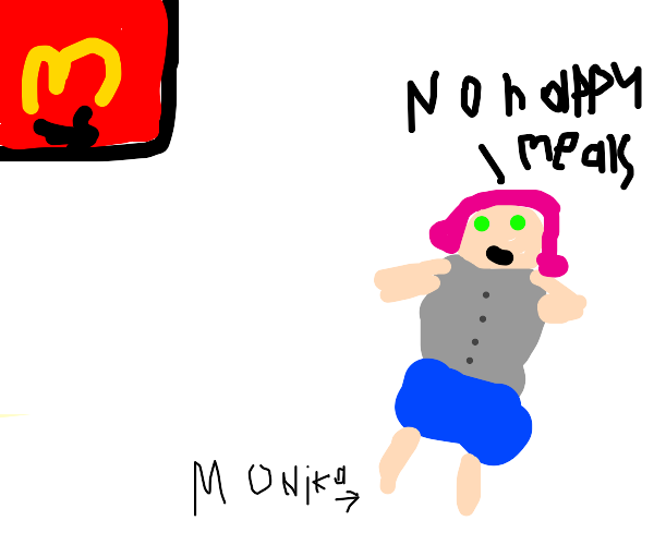 Monica says there are no happy meals