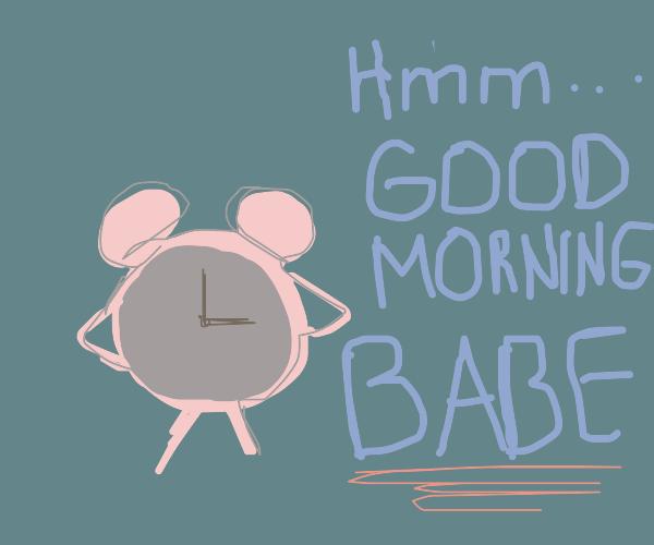 """Sassy alarm clock says """"Good Morning, babe"""""""