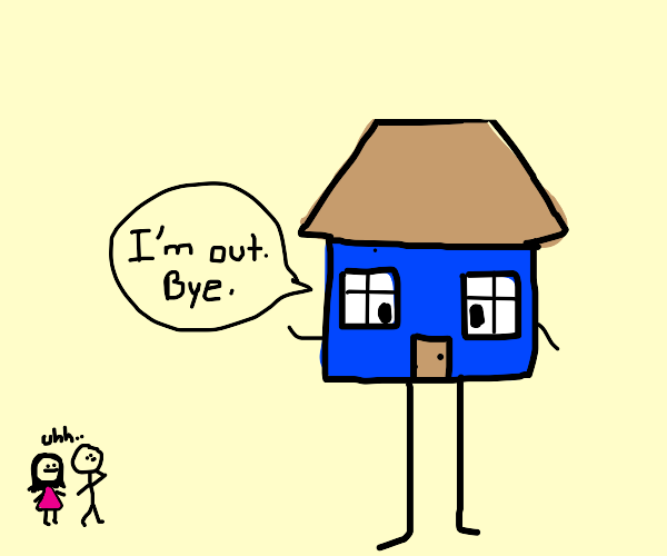 The whole house moves out