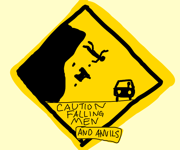 Be cautious!!! Falling anvils and men ahead!