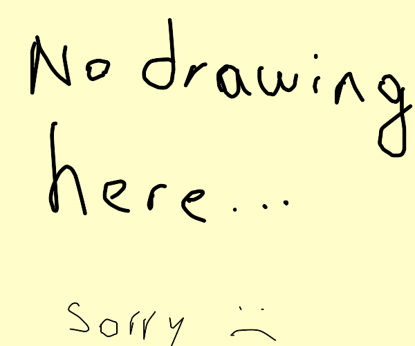 there is no drawing