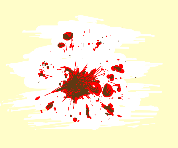 Blood splatter is sad