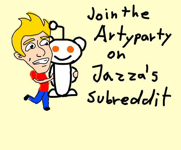 Join the Arty Party on Jazza's subreddit