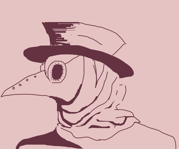 The plague doctor but smoking wants nits
