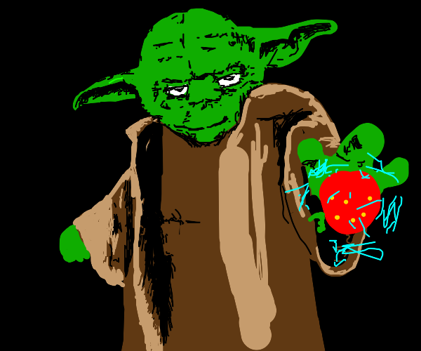 yoda can have a little strawberry