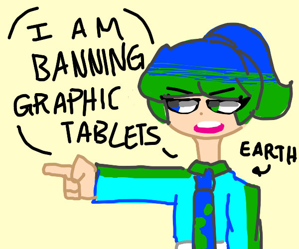 Earth Places a Ban on Graphic Tablets