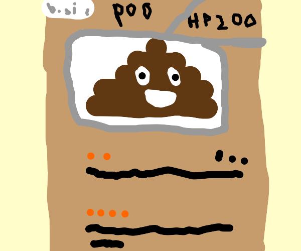 The poop Pokemon!