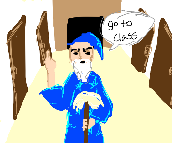 Wizard janitor forces you to go to class