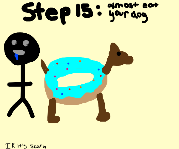 Step14: Now your dog is a donut!