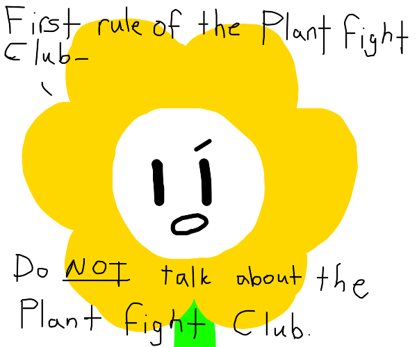 First rule of Plant Fight Club