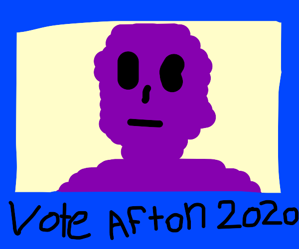 William Afton for President 2020