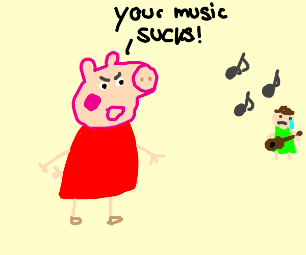 Peppa Pig thinks your music sucks