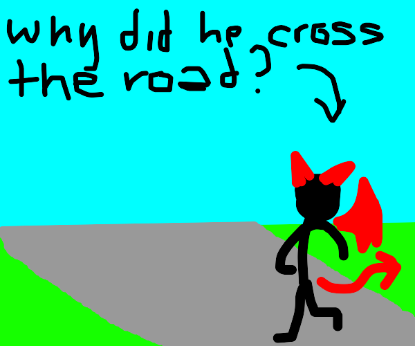 Why did the devil cross the road