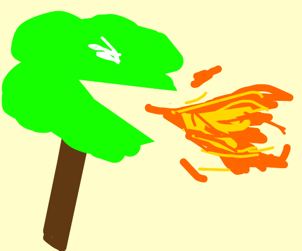 Fire breathing tree.