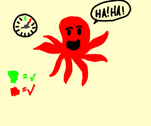 Octopus laughing because it's late