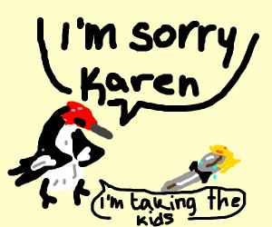 Woodpecker divorcing Spoon