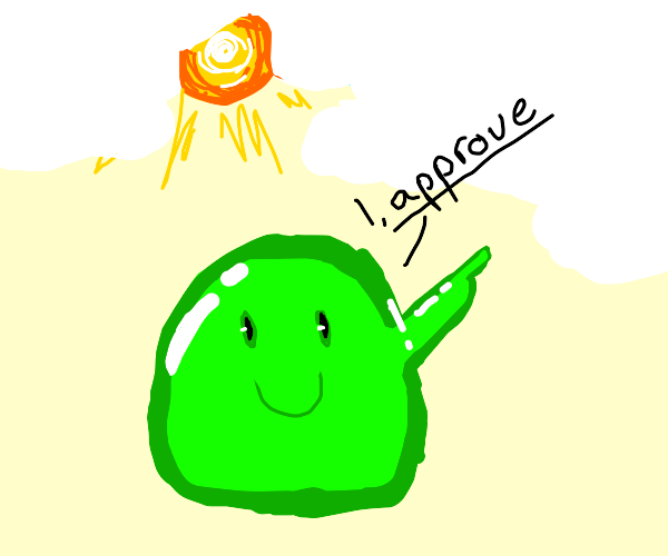 Green Blob Approves of Clouds Existance