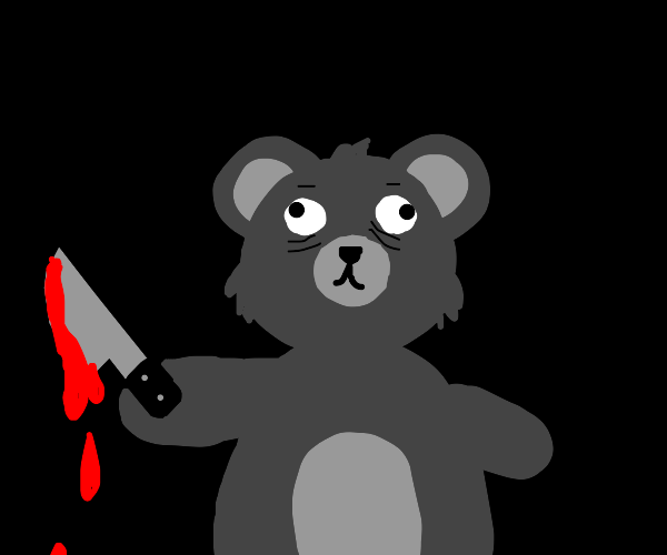 evil teddy bear is coming to kill you