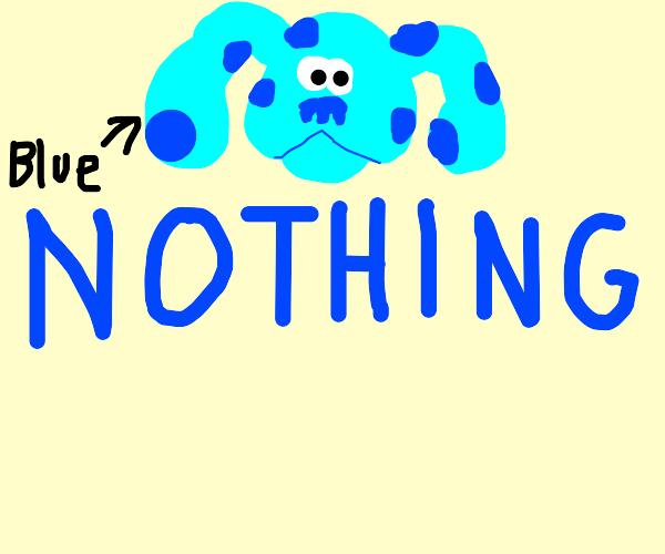 Blue nothing