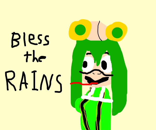 """Anime Frog tells you """"Bless the RAINS"""""""