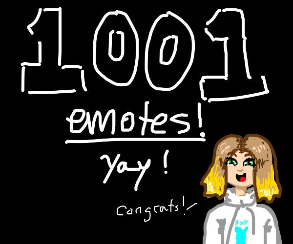 1001 emotes! Time to celebrate!
