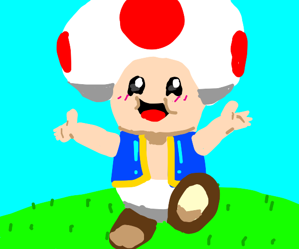 Toad is really happy :D