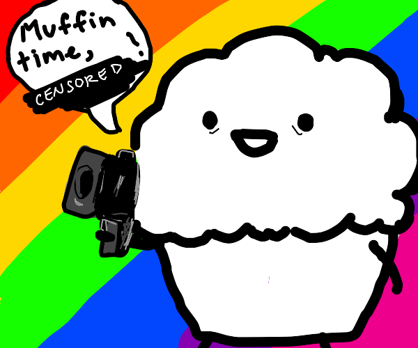 it is motherfricken muffin time