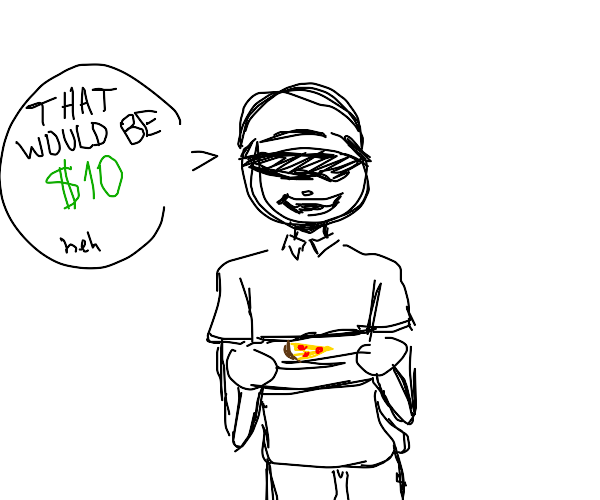 Strange pizza delivery man charges ten bucks