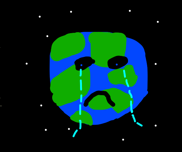 crying earth :(