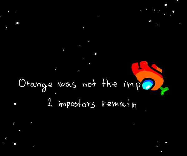 Orange is not the impostor